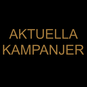AKTUELLA KAMPANJER
